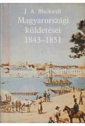 Joseph Andrew Blackwell magyarországi küldetései 1843-1851 - Blackwell, Joseph Andrew - Régikönyvek