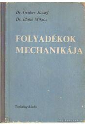 Folyadékok mechanikája - Blahó Miklós, Gruber József dr. - Régikönyvek