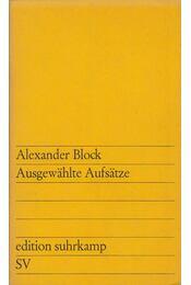 Ausgewählte Aufsätze - Block, Alexander - Régikönyvek