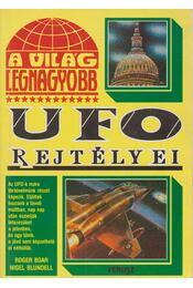 A világ legnagyobb UFO rejtélyei - Blundell, Nigel, Boar, Roger - Régikönyvek