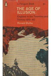 The Age of Illusion - BLYTHE, RONALD - Régikönyvek