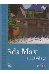 3ds Max - a 3D világa - Boardman, John - Régikönyvek