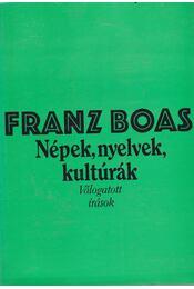 Népek, nyelvek, kultúrák - Boas, Franz - Régikönyvek