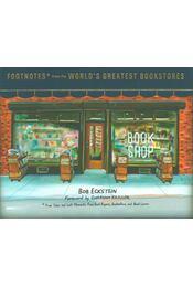 Footnotes from the World's Greatest Bookstores - Bob Eckstein - Régikönyvek
