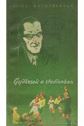 Gyilkosok a stadionban - Bocksberger, Heinz - Régikönyvek