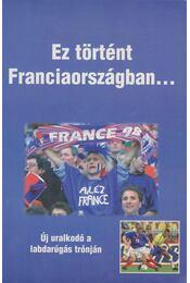 Ez történt Franciaországban... - Bocsák Miklós - Régikönyvek
