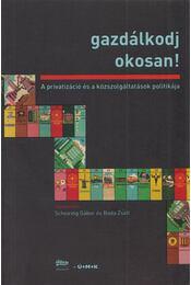 Gazdálkodj okosan! - Boda Zsolt (szerk.), Scheiring Gábor (szerk.) - Régikönyvek