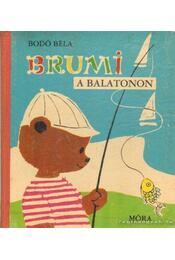 Brumi a Balatonon - Bodó Béla - Régikönyvek