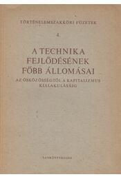 A technika fejlődésének főbb állomásai - Bodó László dr. - Régikönyvek