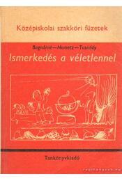 Ismerkedés a véletlennel - Bognár Jánosné, Nemetz Tibor- Tusnády Gábor - Régikönyvek