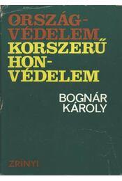 Országvédelem - korszerű honvédelem - Bognár Károly - Régikönyvek