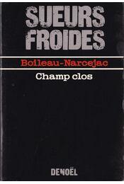 Champ clos - Boileau-Narcejac - Régikönyvek