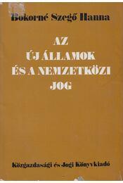 Az új államok és a nemzetközi jog - Bokorné Szegő Hanna - Régikönyvek