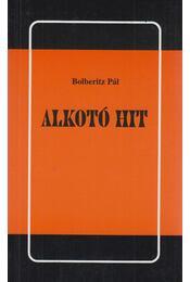 Alkotó hit - Bolberitz Pál - Régikönyvek