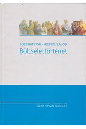 Bölcselettörténet - Bolberitz Pál, Hosszú Lajos - Régikönyvek