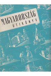 Magyarország útikönyv - Boldizsár Iván - Régikönyvek