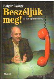 Beszéljük meg! - Bolgár György - Régikönyvek