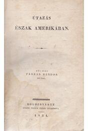 Útazás Észak Amerikában. (Első kiadás.) - Bölöni Farkas Sándor - Régikönyvek