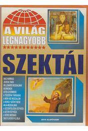 A világ legnagyobb szektái - Bolyki Tamás - Régikönyvek