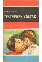 Testvérek voltak - Bondy Endre - Régikönyvek