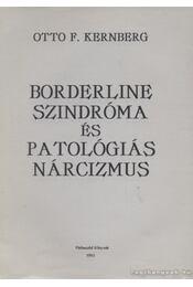 Borderline szindróma és patológiás nárcizmus - Kernberg, Otto F. - Régikönyvek