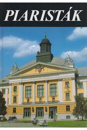 Piaristák - Borián Tibor (szerk.), Koltai András, Legeza László - Régikönyvek