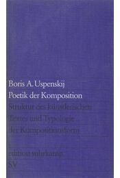 Poetik der Komposition - Boris Andreevic Uspenskij - Régikönyvek