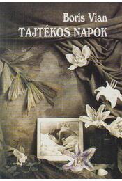 Tajtékos napok - Boris Vian - Régikönyvek