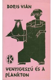 Venyigeszú és a plankton - Boris Vian - Régikönyvek