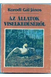 Az állatok viselkedéséről - Korodi Gál János - Régikönyvek
