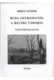 Buda ostromától a recski táborig - Erdey Sándor - Régikönyvek