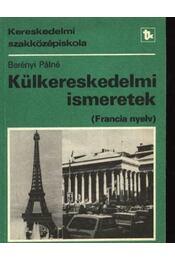 Külkereskedelmi ismeretek (francia nyelv) - Berényi Pálné - Régikönyvek
