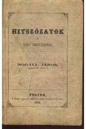 Hitszózatok a pap szivéhez - Nogáll János - Régikönyvek