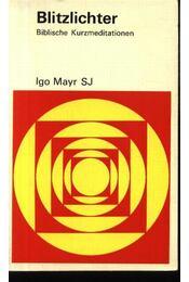 Blitzlichter - Mayr,Igo - Régikönyvek