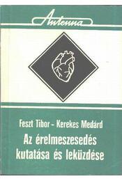 Az érelmeszesedés kutatása és leküzdése - Feszt Tibor, Kerekes Medárd - Régikönyvek