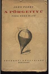 A pörgettyű - Perry, John - Régikönyvek
