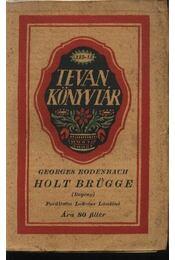 Holt Brügge - Rodenbach, Georges - Régikönyvek