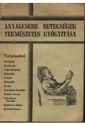 Anyagcsere betegségek természetes gyógyítása - Arany György - Régikönyvek
