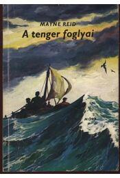A tenger foglyai - Reid Mayne - Régikönyvek