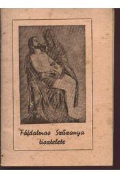 Fájdalmas Szűzanya tisztelete - Dám Imre - Régikönyvek