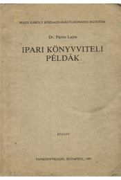 Ipari könyvviteli példák - Dr. Párizs Lajos - Régikönyvek