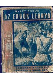 Az erdők leánya - Nyáry Andor - Régikönyvek