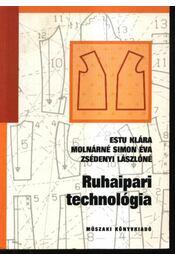 Ruhaipari technológia - Estu Klára, Molnárné Simon Éva, Zsédenyi Lászlóné - Régikönyvek