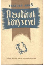 A zsoltárok könyvével (dedikált) - Traeger Ernő - Régikönyvek