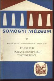 Fejezetek Pogányszentpéter történetéből - Kanyar József, Knézy Judit, Kerecsényi Edit - Régikönyvek