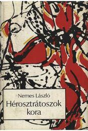 Hérosztrátoszok kora - Nemes László - Régikönyvek