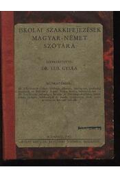 Iskolai szakkifejezések magyar-német szótára - Dr. Lux Gyula (szerk.) - Régikönyvek