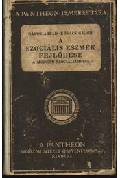 A szociális eszmék fejlődése a modern szocializmusig - Kovács Gábor, Dános Árpád - Régikönyvek