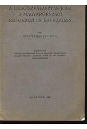 A lelkészválasztás joga a magyarországi református egyházban - Szentpéteri Kun Béla - Régikönyvek
