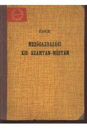 Mezőgazdasági kis számtan-mértan - Papp Ágoston, Éder Sándor,dr. - Régikönyvek